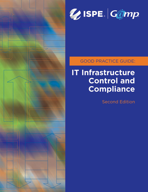 GAMP Good Practice Guide: IT Infrastructure Control and Compliance (Second Edition) cover image