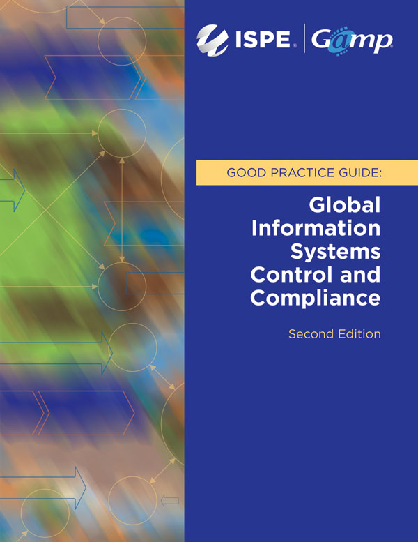 GAMP Good Practice Guide: Global Information Systems Control and Compliance (Second Edition) cover image
